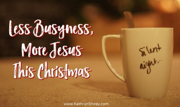 Less Busyness, More Jesus This Christmas