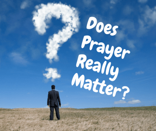 Does Prayer Matter?
