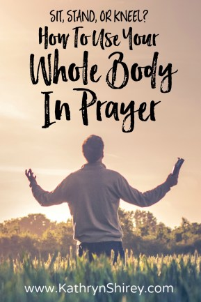 What is the right position for prayer? Do I sit, stand, or kneel? Use your whole body in prayer to amplify your experience through different positions for prayer.