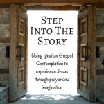 Enter the Story: Gospel Contemplation