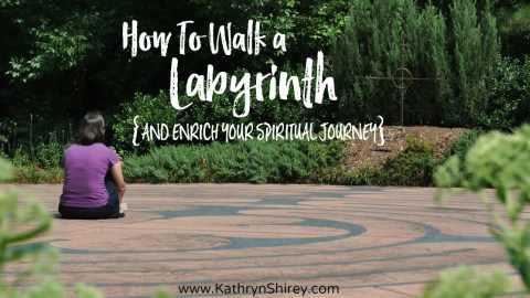 How To Walk a Labyrinth {and enrich your spiritual journey}