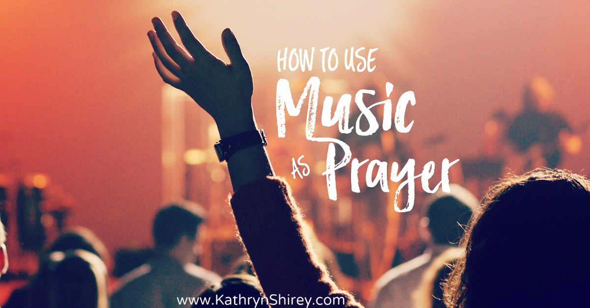 How to use music as prayer