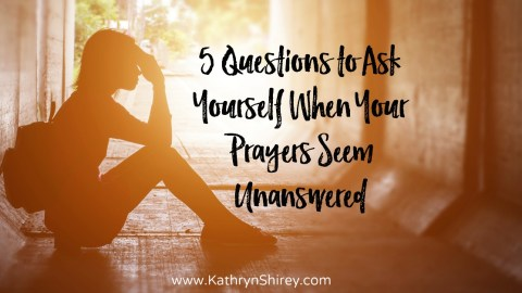 5 Questions to Ask Yourself When Your Prayers Seem Unanswered