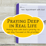 Praying Deep in Real Life