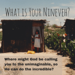 What Is Your Nineveh?