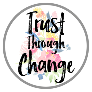 Trust Through Change