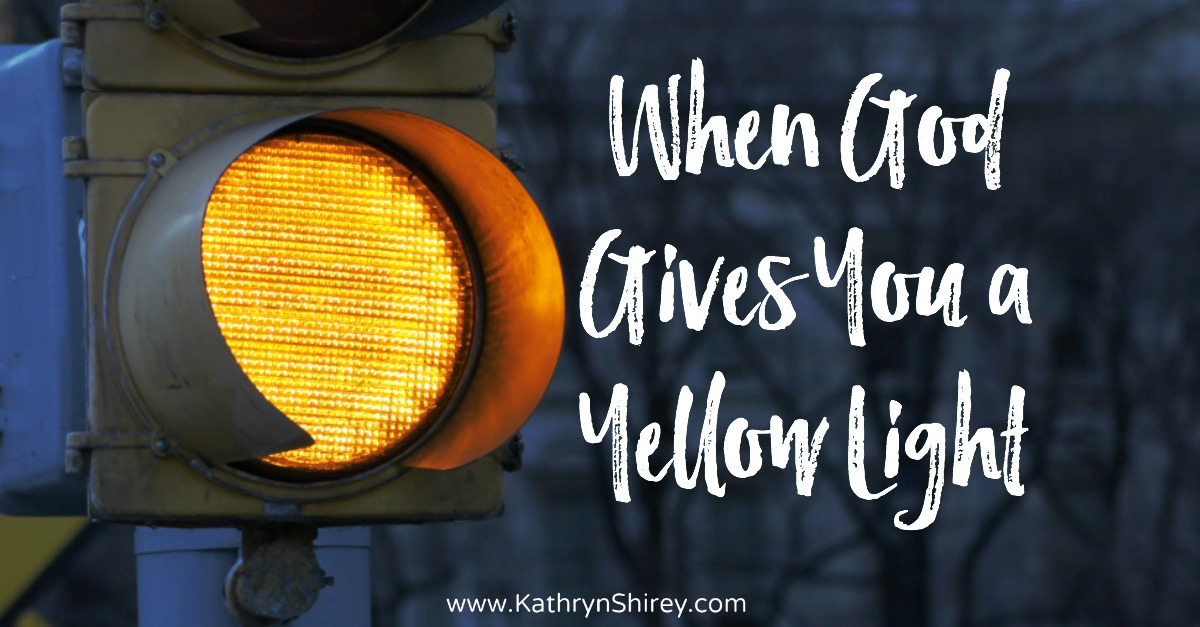 "Sometimes God answers our prayers with a ""not yet''. A ""yellow light"" is difficult, but could it your opportunity to refocus on what's most important?"