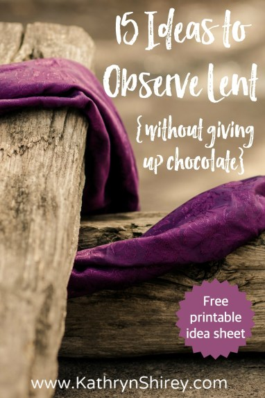 How do you observe Lent? Learn more about the Lent season and why we give something up. Find 15 ideas to observe Lent meaningfully and draw closer to God. (plus free printable)