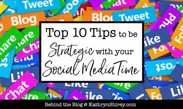 Top 10 Tips to Be Strategic with Your Social Media Time