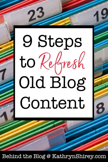 Are your older blog posts languishing unread in your archives? Use the 9 steps to refresh old blog content to reach more people who need to hear your words.