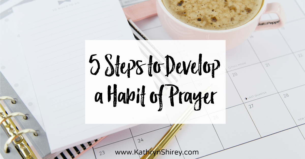 Wish prayer was as ingrained in your day as brushing your teeth? What a difference that could make! Follow these 5 steps to develop a habit of prayer.