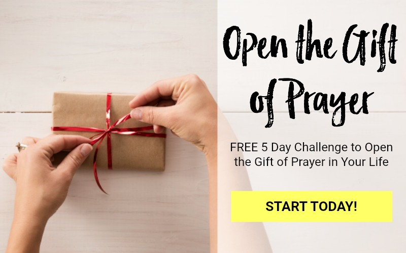 Open the Gift of Prayer