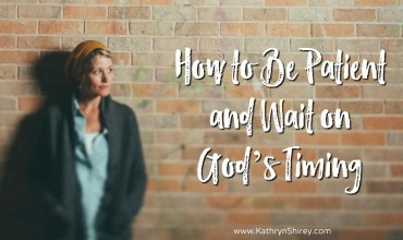 How to Be Patient and Wait on God's Timing