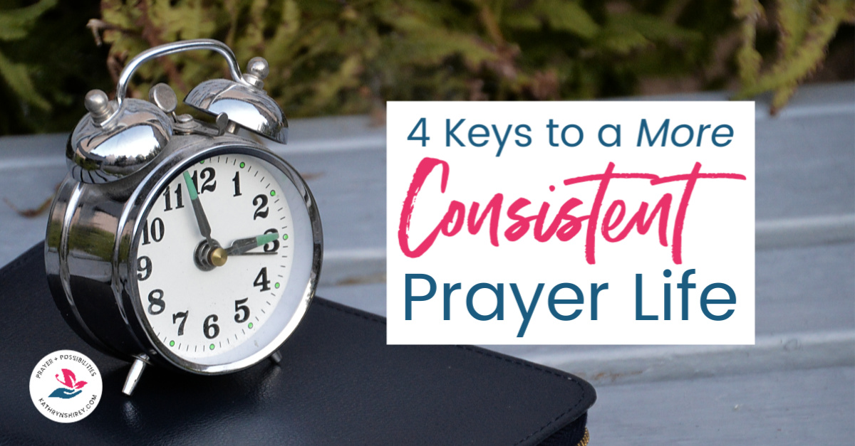 Have a more consistent prayer life with these 4 keys. Be more consistent with daily prayers, pray more effective prayers, and improve your prayer life.