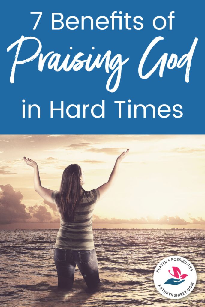 You've heard you should praise God through the storm, but why? What are the benefits of praising God? Learn 7 reasons to praise God when life is hard.