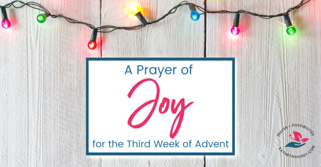 An Advent prayer for joy. In this prayer for the third week of Advent, pray for joy in the Lord, to rejoice and be glad forever in God's creation.
