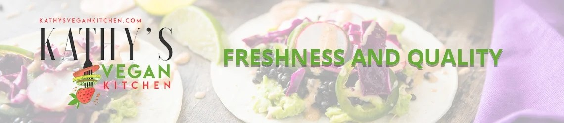 freshness and quality