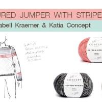 Premium Designers: Schließen Sie sich Isabell Kraemer an und stricken Sie ihren gemusterten Pullover mit Streifen für Katia Concept nach