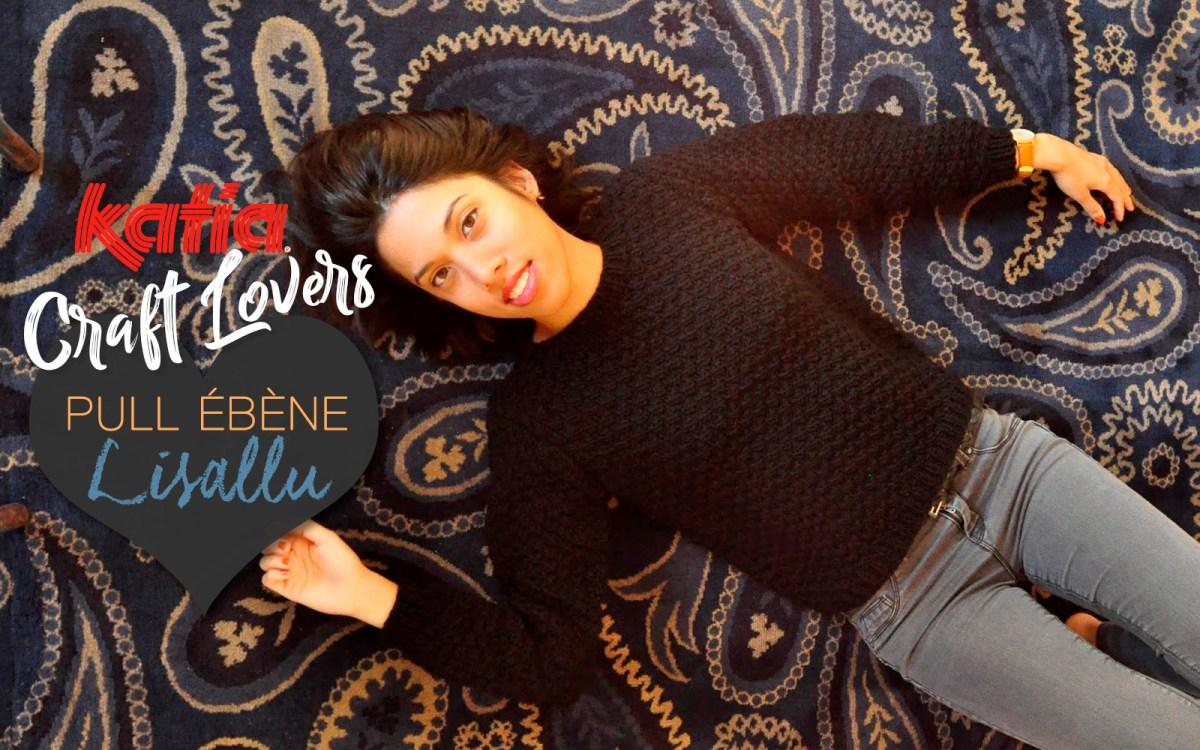 Apprenez le point Ébène et tricotez un magnifique pull créé par Lisallu en Katia Merino Super-Sport