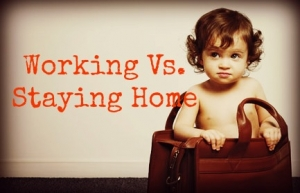 Working-Vs.-Staying-Home
