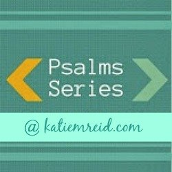 Psalms Series button for Katie M Reid
