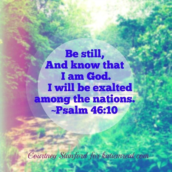 Psalm 46:10 Be Still verse by Courtney Stanford