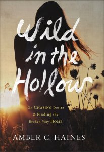 Wild in the Hollow by Amber C Haines via Revell
