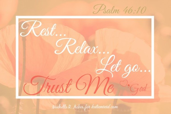Rest, relax and let go by Michelle Acker for Katie M. Reid