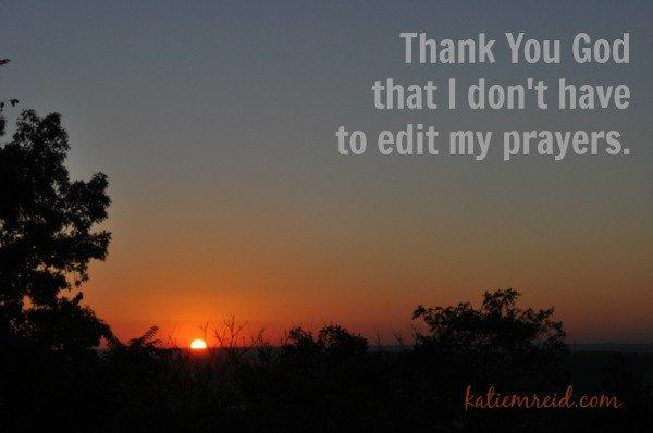 Don't edit your prayers by Katie M. Reid