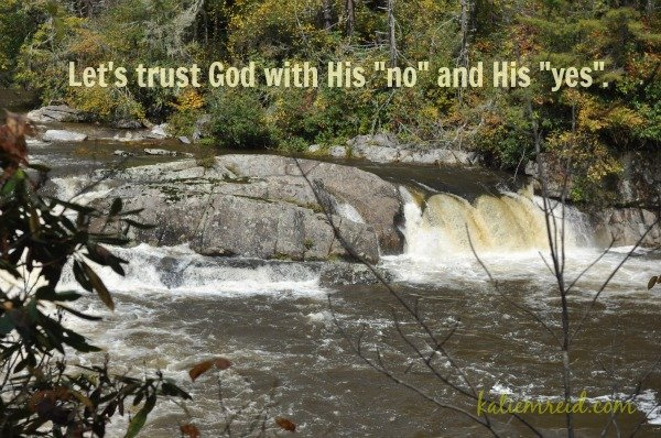 Trust God's No and His Yes by Katie M. Reid