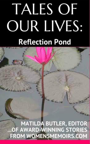 Tales of Our LIves: Reflection Pond by Matilda Butler