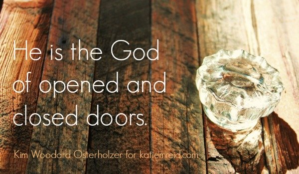 The God of open and closed doors by Kim Woodward Osterholzer