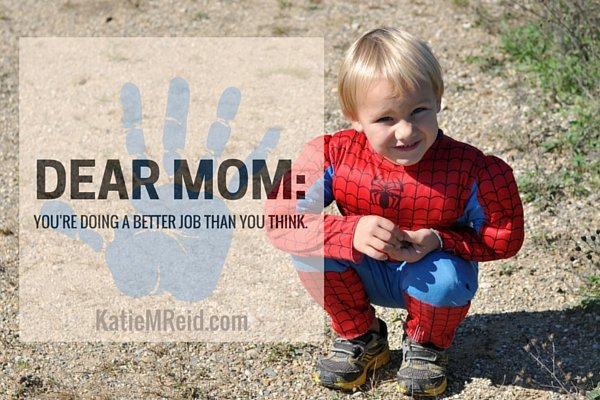 Mom you are doing better than you think by Katie M. Reid