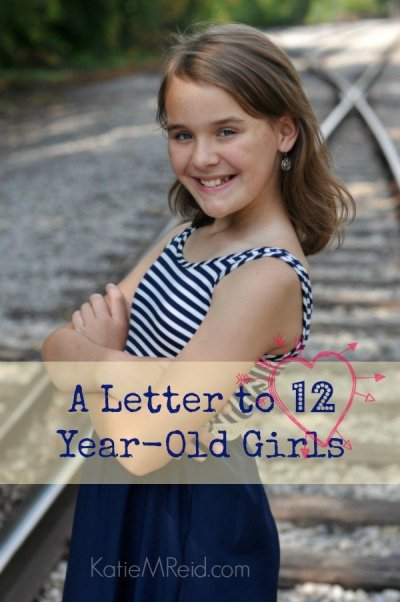 A Letter to 12 Year Old Girls by Katie M Reid