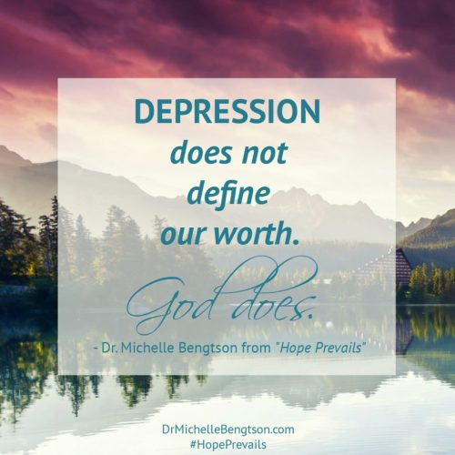 Depression does not define us quote from Dr. Michelle Bengston, author of Hope Prevails book