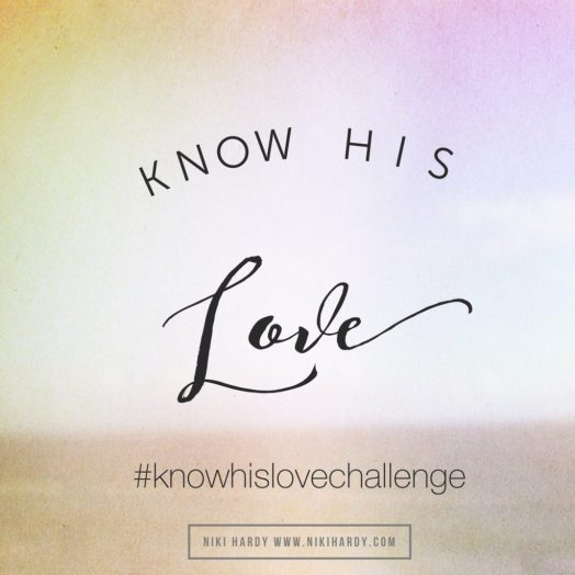 Know His Love Challenge by Niki Hardy