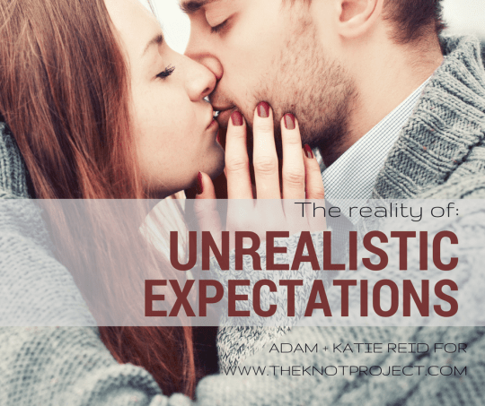 Unrealistic Expectations on Valentine's Day and in marriage by Katie M. Reid for The Knot Project
