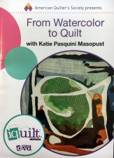 From Watercolor to Quilt DVD Katiepm