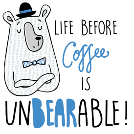 bear pun illustration life before coffee is unbearable