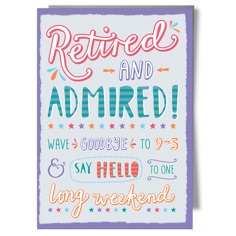 Retired and Admired Retirement greetings card typography