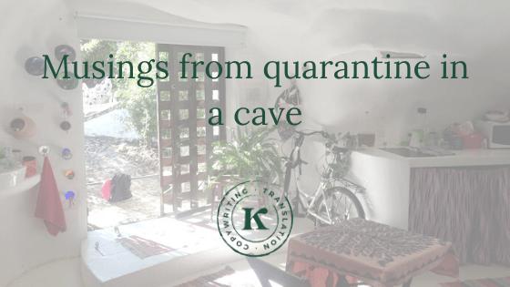 Musings on cave life in quarantine