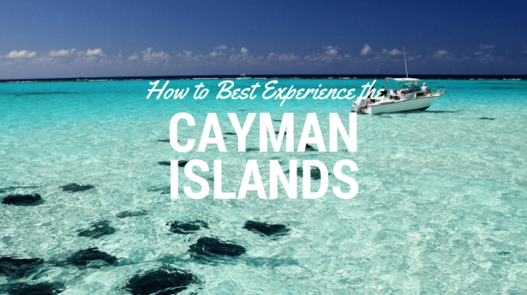 How to best experience the Cayman Islands