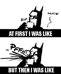 batman spit take, spit take