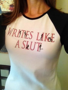 writes like a slut shirt