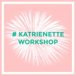 Katrienette workshop #katrienetteworkshop