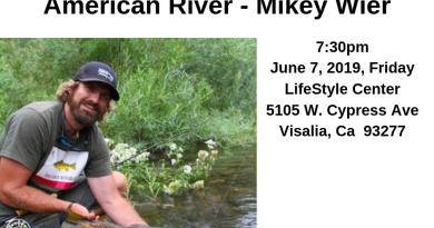 KFFC General Meeting Secrets of American River Mikey Wier June 7, 2019