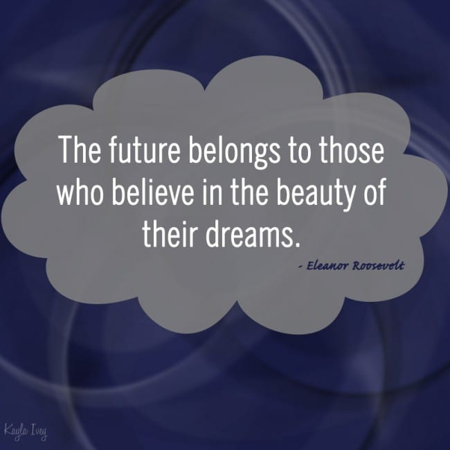 Believe in Dreams >>> kaylagraphics.com