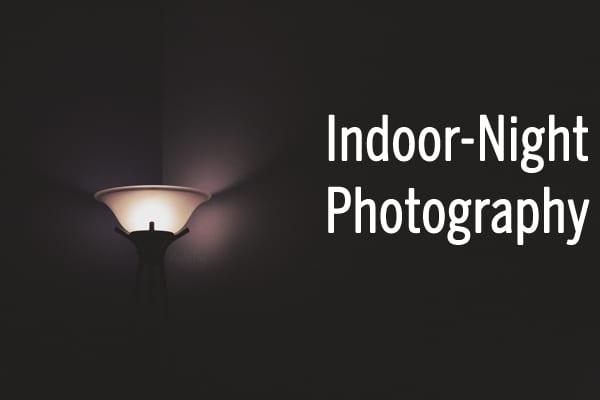 Indoor-Night Photography