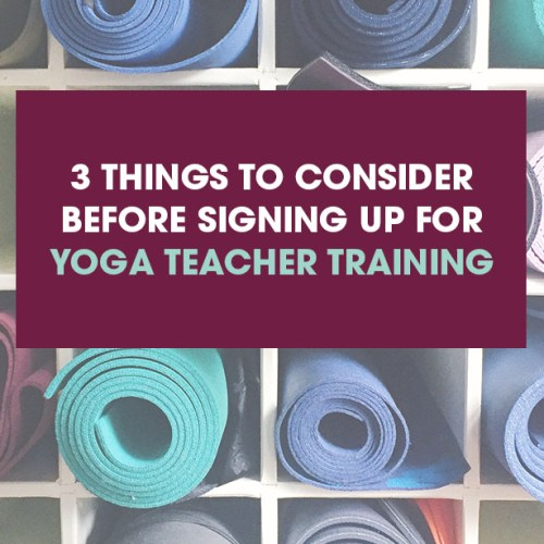 3 things to consider before signing up for yoga teacher training