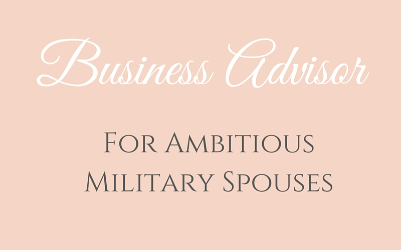 Business Advisor for Ambitious Military Spouses